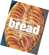 Nick Malgieri's Bread: Over 60 Breads, Rolls and Cakes plus