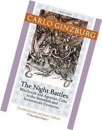 The Night Battles: Witchcraft and Agrarian Cults in the