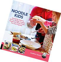 Noodle Kids: Around the World in 50 Fun, Healthy, Creative