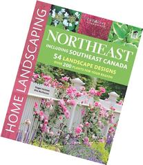 Northeast Home Landscaping, 3rd edition: Including Southeast