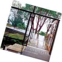 Northwest Style: Interior Design and Architecture in the