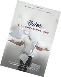 Notes to Screenwriters: Advancing Your Story, Screenplay,