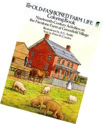 Old-Fashioned Farm Life Coloring Book Nineteenth Century