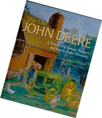 This Old John Deere: A Treasury of Vintage Tractors and