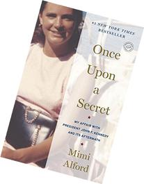 Once Upon a Secret: My Affair with President John F. Kennedy