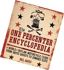 The One Percenter Encyclopedia: The World of Outlaw