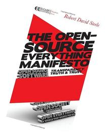 The Open-Source Everything Manifesto: Transparency, Truth,
