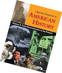 Opposing Viewpoints in American History Vol II: From