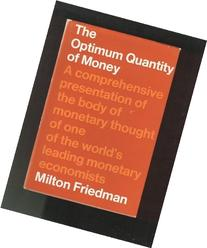 Image is loading The Optimum Quantity of Money and Other Essays