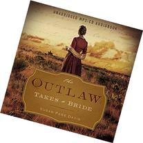 The Outlaw Takes a Bride Audio