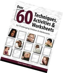Over 60 Techniques, Activities & Worksheets for Challenging