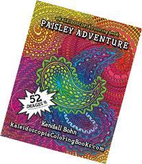 Paisley Adventure: A Kaleidoscopia Coloring Book