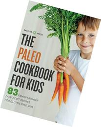 Paleo Cookbook for Kids: 83 Family-Friendly Paleo Diet