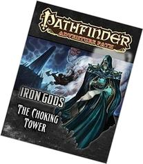 Pathfinder Adventure Path: Iron Gods Part 3 - The Choking