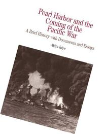 Pearl Harbor and the Coming of the Pacific War A Brief