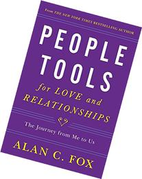 People Tools for Love and Relationships: The Journey from Me