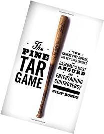 The Pine Tar Game: The Kansas City Royals, the New York