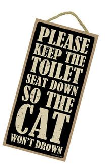 """Please Keep the Toilet Seat Down so the Cat Won't Drown 5"""""""