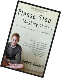 Please Stop Laughing at Me: One Woman's Inspirational True