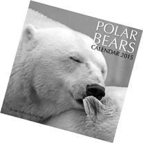 Polar Bears Calendar 2015: 16 Month Calendar