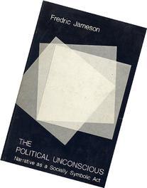 The Political Unconscious: Narrative as a Socially Symbolic