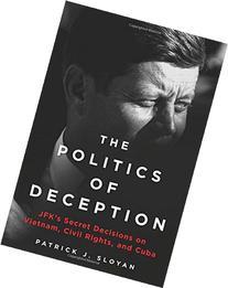 The Politics of Deception: JFK's Secret Decisions on Vietnam