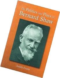 The Politics and Plays of Bernard Shaw