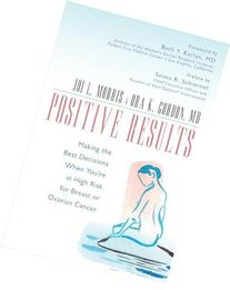 Positive Results: Making the Best Decisions When You're at