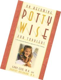 On Becoming Pottywise for Toddlers: A Developmental