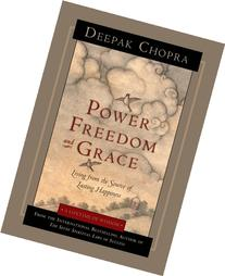 Power, Freedom, and Grace: Living from the Source of Lasting