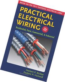 Practical Electrical Wiring Residential, Farm, Commercial &