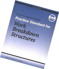 Project Management Institute Practice Standard for Work