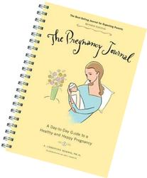 The Pregnancy Journal: A Day-to-Day Guide to a Healthy and
