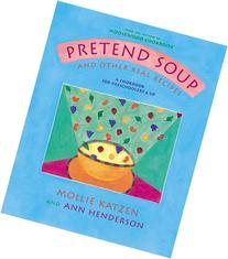 Pretend Soup and Other Real Recipes: A Cookbook for