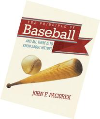 The Principle of Baseball: And all There is to Know About