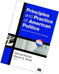 Principles and Practice of American Politics: Classic and