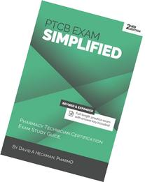 PTCB Exam Simplified, 2nd Edition: Pharmacy Technician