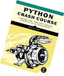 Python Crash Course: A Hands-On, Project-Based Introduction