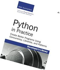 Python in Practice: Create Better Programs Using Concurrency