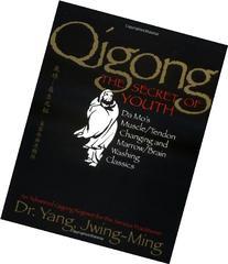 Qigong, The Secret of Youth: Da Mo's Muscle/Tendon Changing