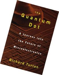 The Quantum Dot: A Journey into the Future of
