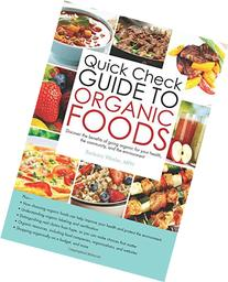 Quick Check Guide to Organic Foods: Discover the benefits of