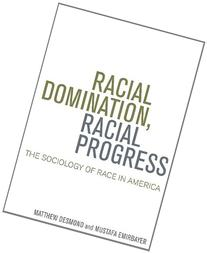 Racial Domination, Racial Progress:  The Sociology of Race