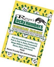 Raven's Lucky Numbers Dream Book: The Only Lottery