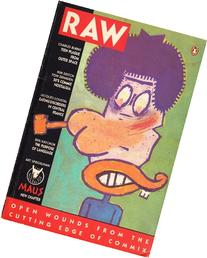 """Raw Vol. 2, No. 1: """"Open Wounds from the Cutting Edge of"""