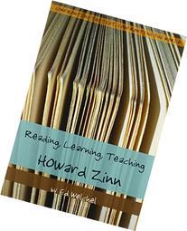 Reading, Learning, Teaching Howard Zinn