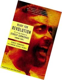 Ready for Revolution: The Life and Struggles of Stokely