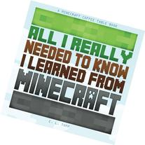 All I Really Needed to Know I Learned from Minecraft: A