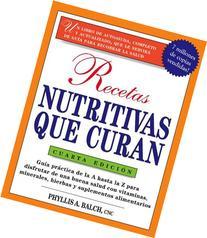 Recetas Nutritivas Que Curan, 4th Edition Guia practica de