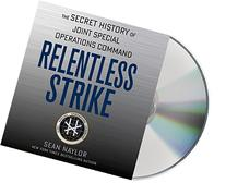Relentless Strike: The Secret History of Joint Special